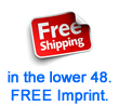Free shipping, free imprint, no sales tax.
